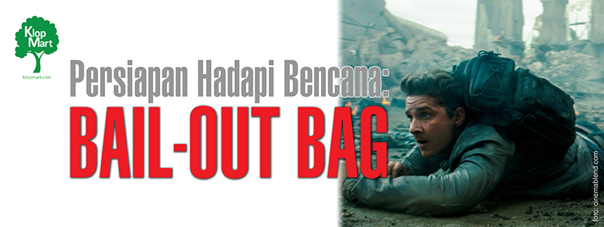 PERSIAPAN HADAPI BENCANA: BAIL-OUT BAG