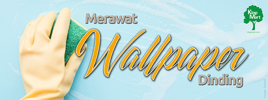 MERAWAT WALLPAPER DINDING