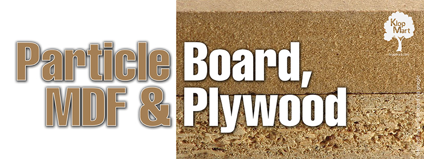 PARTICLE BOARD, MDF & PLYWOOD